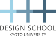 DESIGN SCHOOL KYOTO UNIVERSITY