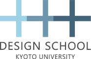 DESIGN SCHOOL KYOTO UNIVERSITY